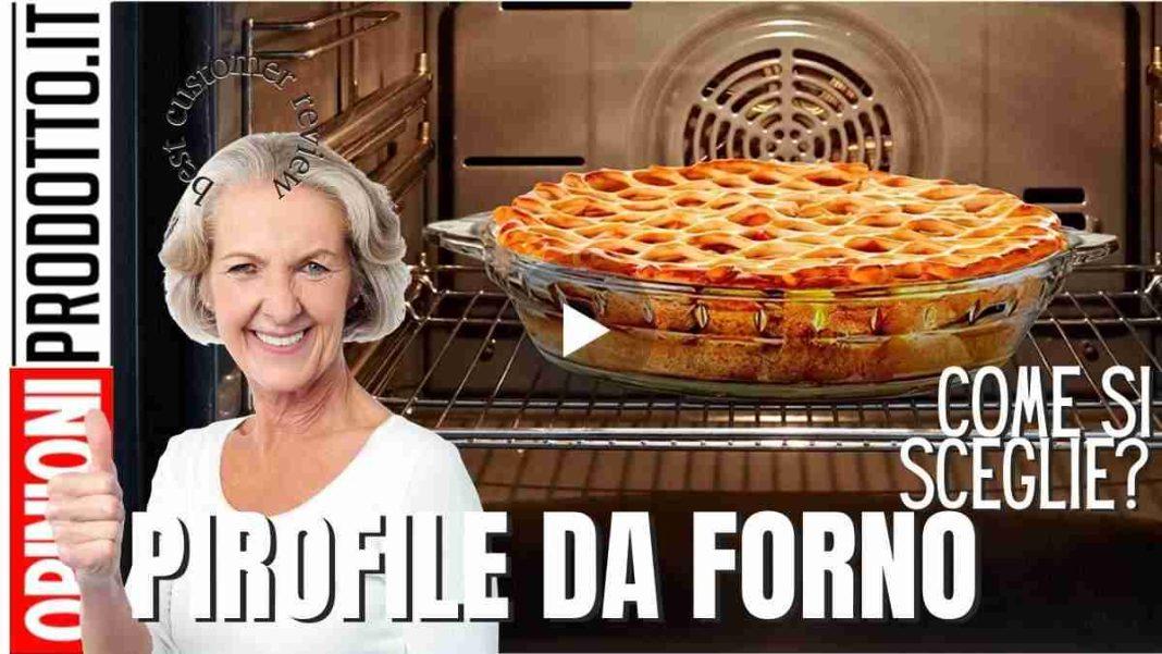migliore pirofila da forno come si sceglie