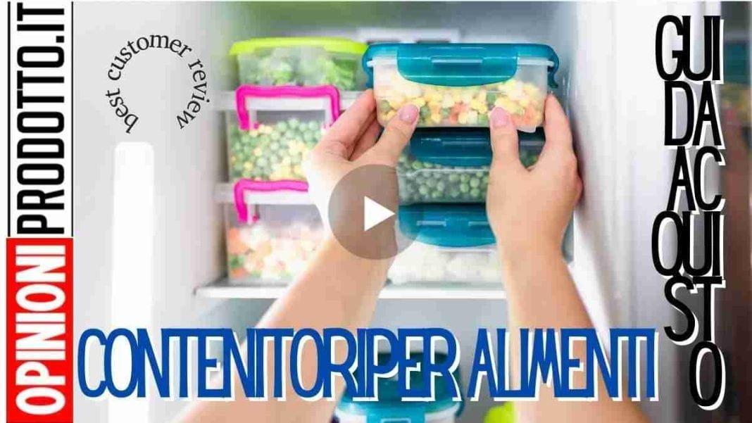 migliori contenitori per alimenti come scegliere