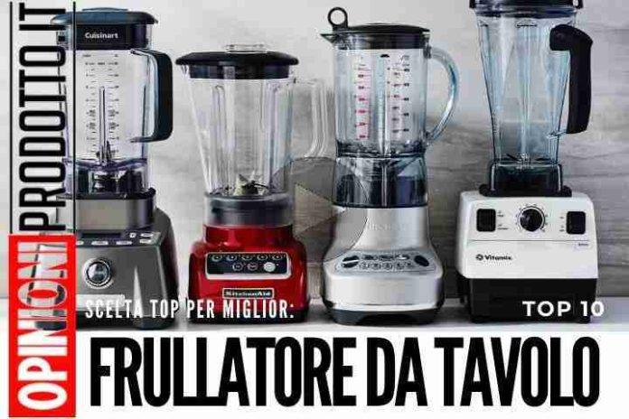 I 10 Migliori Frullatori da Tavolo - recensioni e guida acquisto
