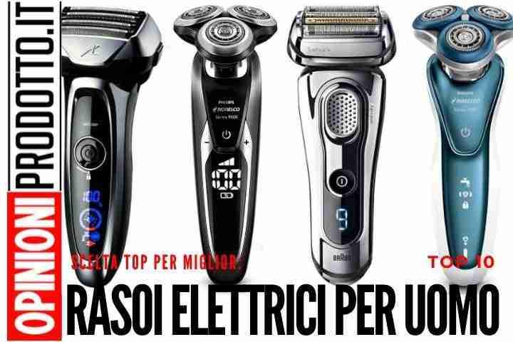 I 10 migliori Rasoi Elettrici per uomo per una rasatura veloce e perfetta