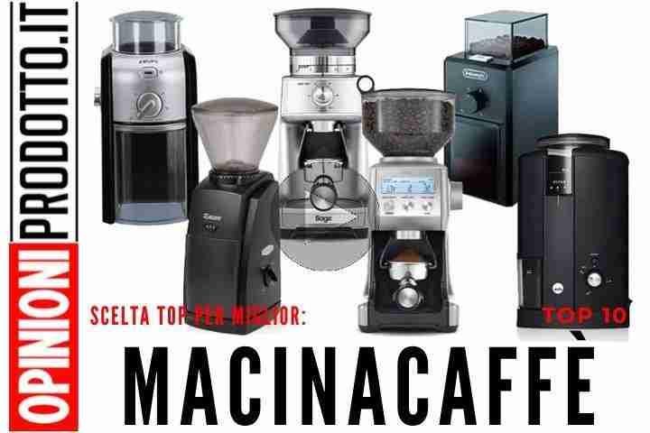 Il Miglior Macinacaffè per te è qui sotto - leggi le recensioni consumatori