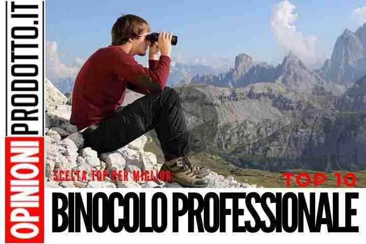Il miglior Binocolo Professionale per uccelli, natura e vita all'aperto