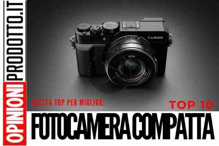 La Migliore Fotocamera Compatta: Immagini Incredibili Con Pochi Euro
