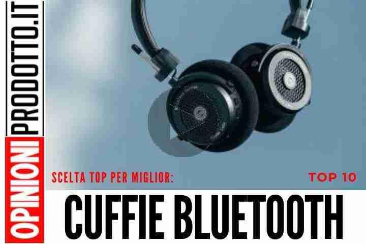 Le Migliori Cuffie Bluetooth? Sono queste per gli esperti dell'audio