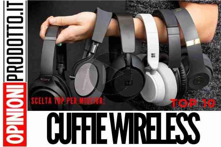 Le Migliori Cuffie Wireless di ora - Suono magico per le tue orecchie