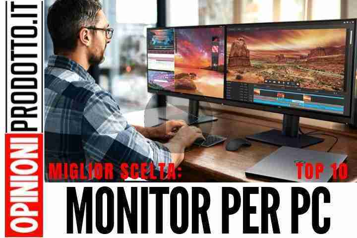 Miglior Monitor per PC guida acquisto ai modelli top di gamma
