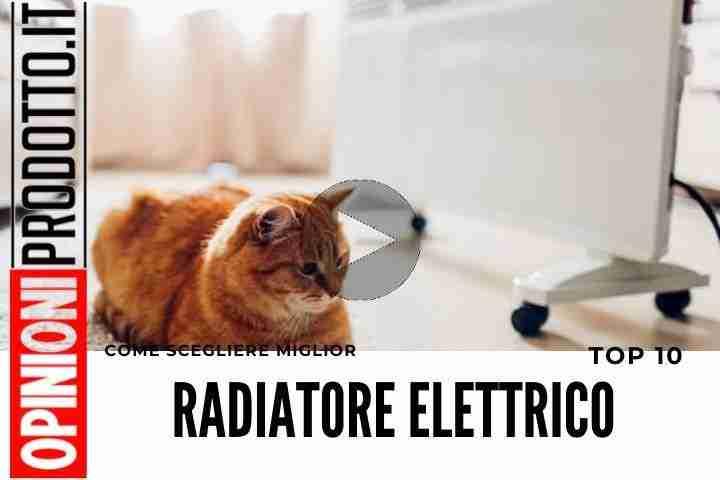 Miglior Radiatore Elettrico questi i top 10 per recensioni