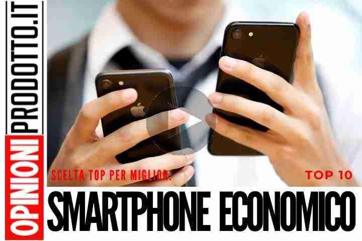 Miglior Smartphone economico a meno di 200 euro - guida ai top 10 da acquistare
