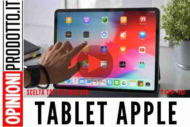 Miglior Tablet Apple: i migliori tablet apple che puoi acquistare oggi