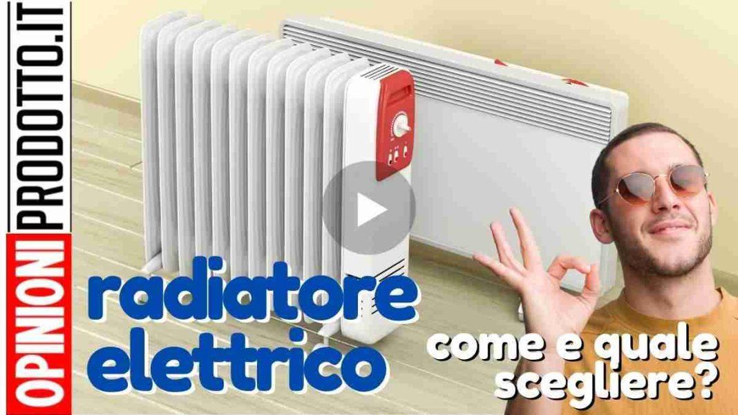 Miglior radiatore elettrico a basso consumo come si sceglie