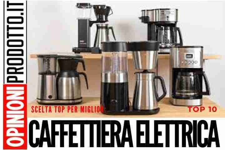 Migliore Caffettiera Elettrica ad oggi - recensioni consumatori