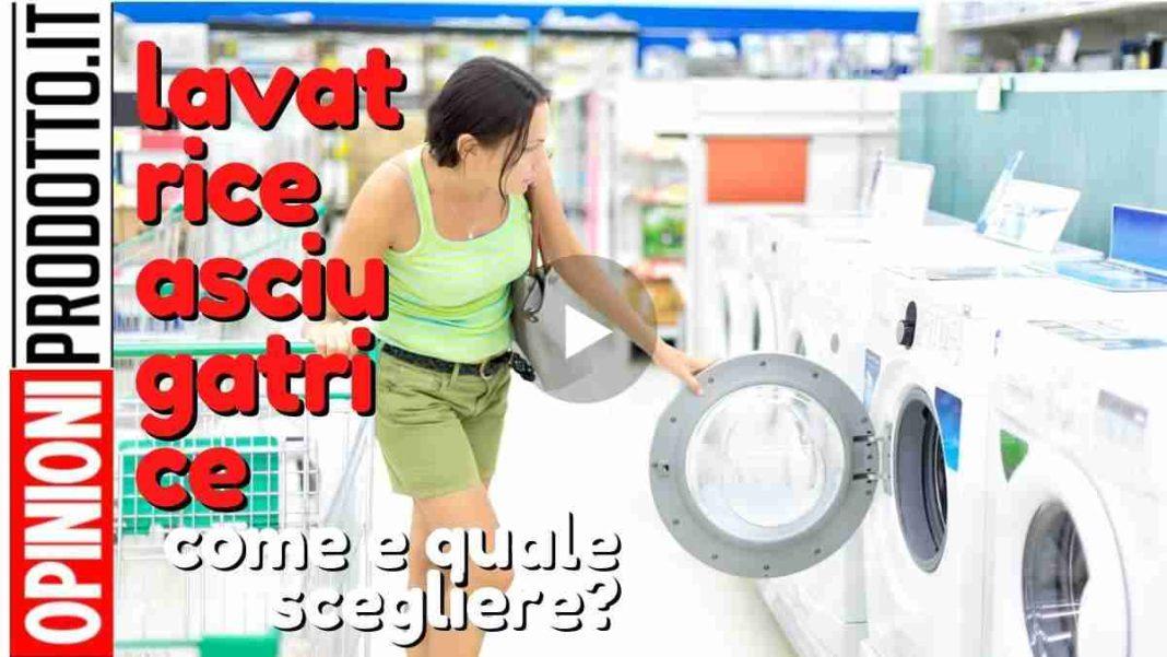Migliore lavatrice asciugatrice come scegliere