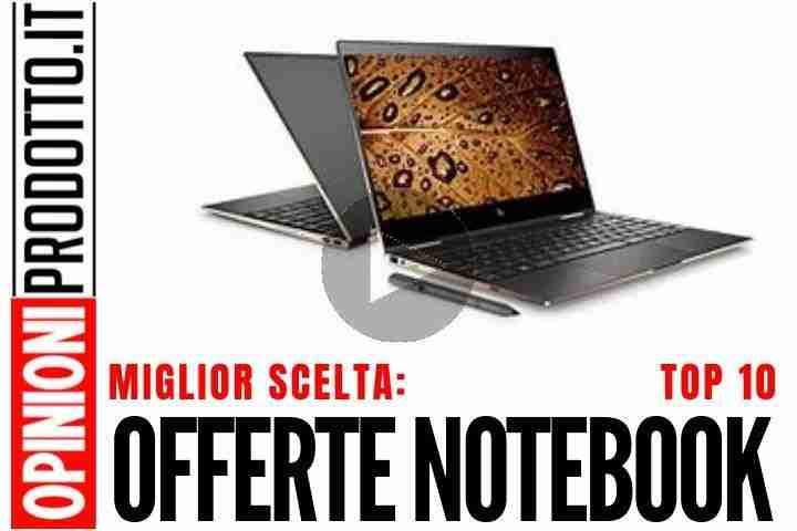 Migliori Offerte Notebook? Prezzi shock da € 89.99