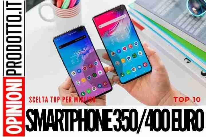 Migliori Smartphone 350-400 euro di fascia medio-alta: qual è quello giusto per te