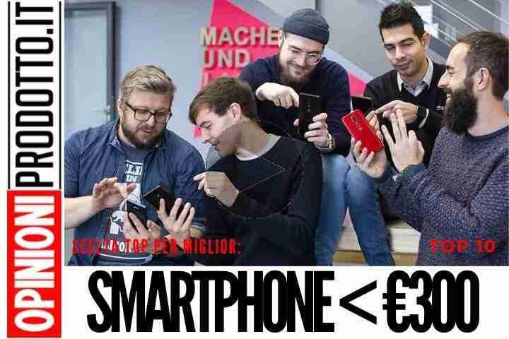 Migliori Smartphone android sotto 300 euro - guida acquisto