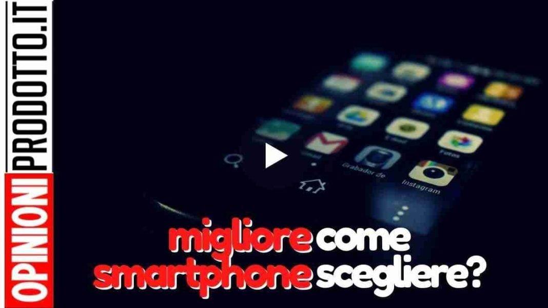 miglior smartphone android come scegliere