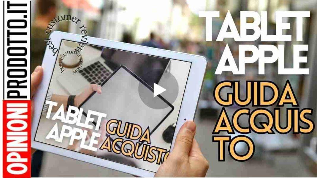 miglior tablet apple guida acquisto