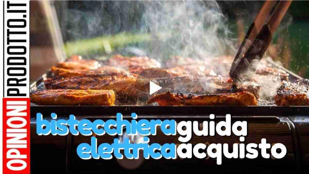 migliore bistecchiera elettrica come scegliere