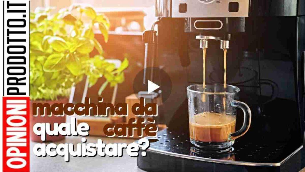 migliore macchina caffè come si sceglie