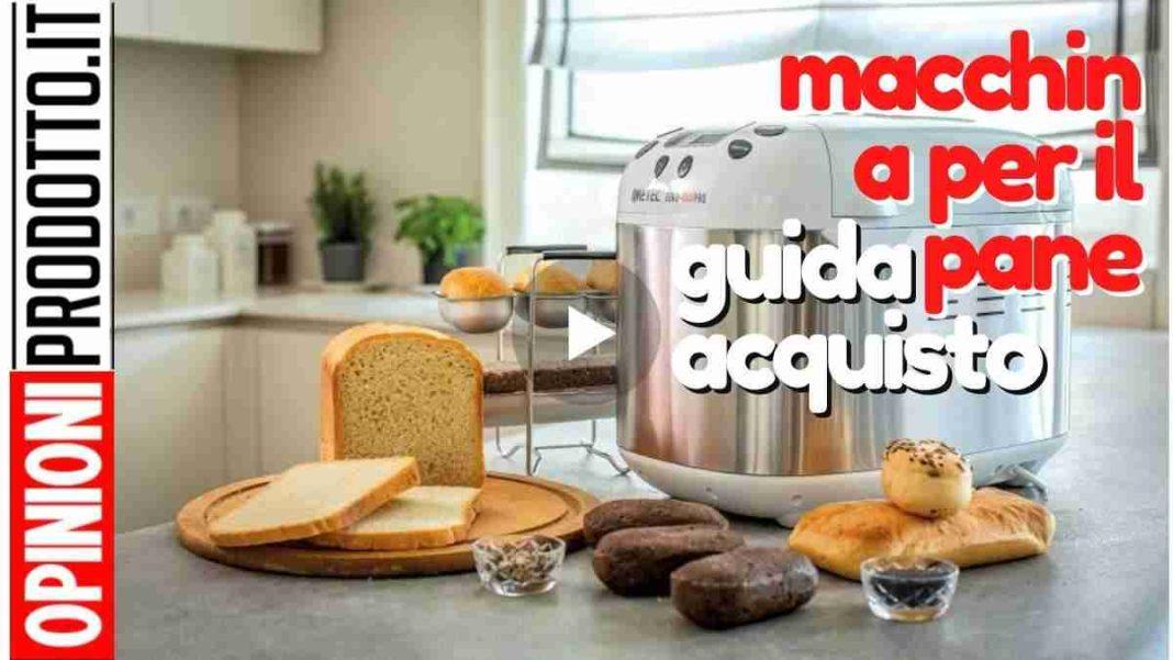 migliore macchina per il pane come scegliere