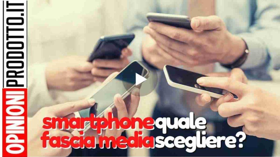 migliori smartphone fascia media a confronto: guida acquisto