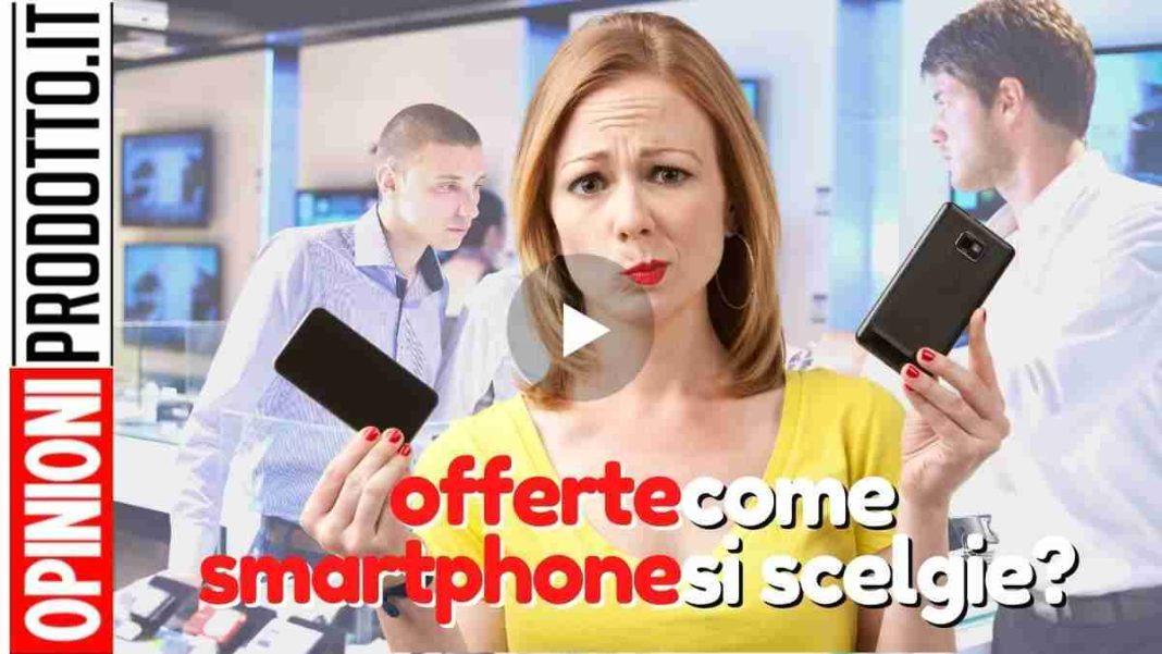 offerte smartphone migliori come scegliere