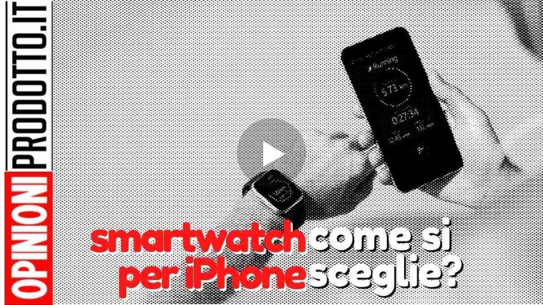 smartwatch per iphone come si sceglie il migliore