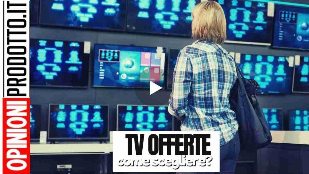 televisori in offerta a poco prezzo | i migliori del momento