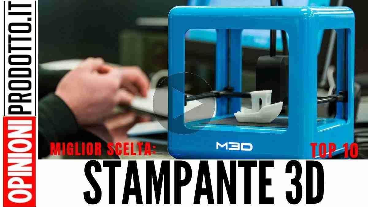 La Migliore Stampante 3D che oggi puoi acquistare