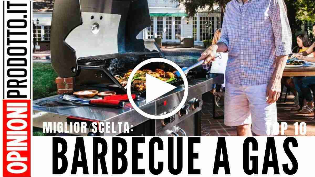 Miglior Barbecue a Gas che adesso puoi acquistare