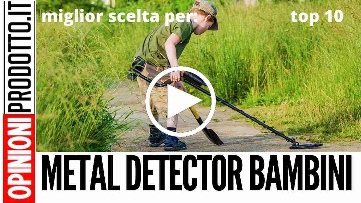 Miglior Metal Detector per Bambini: recensioni e prezzo