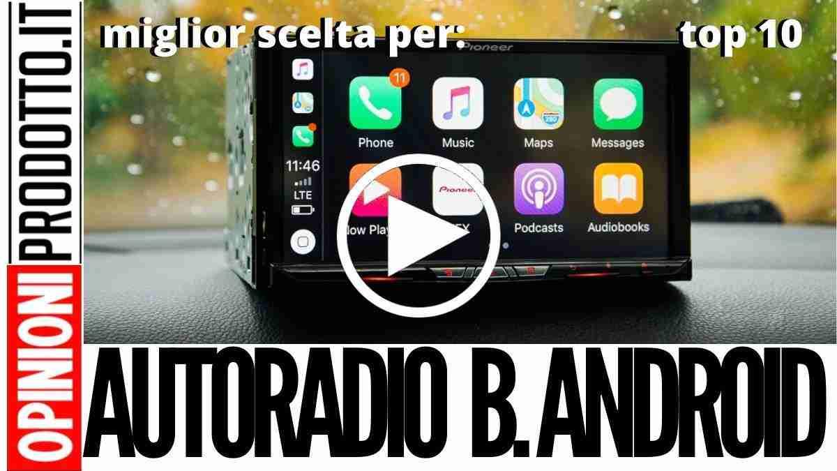 Miglior Autoradio Bluetooth Android: musica a palla