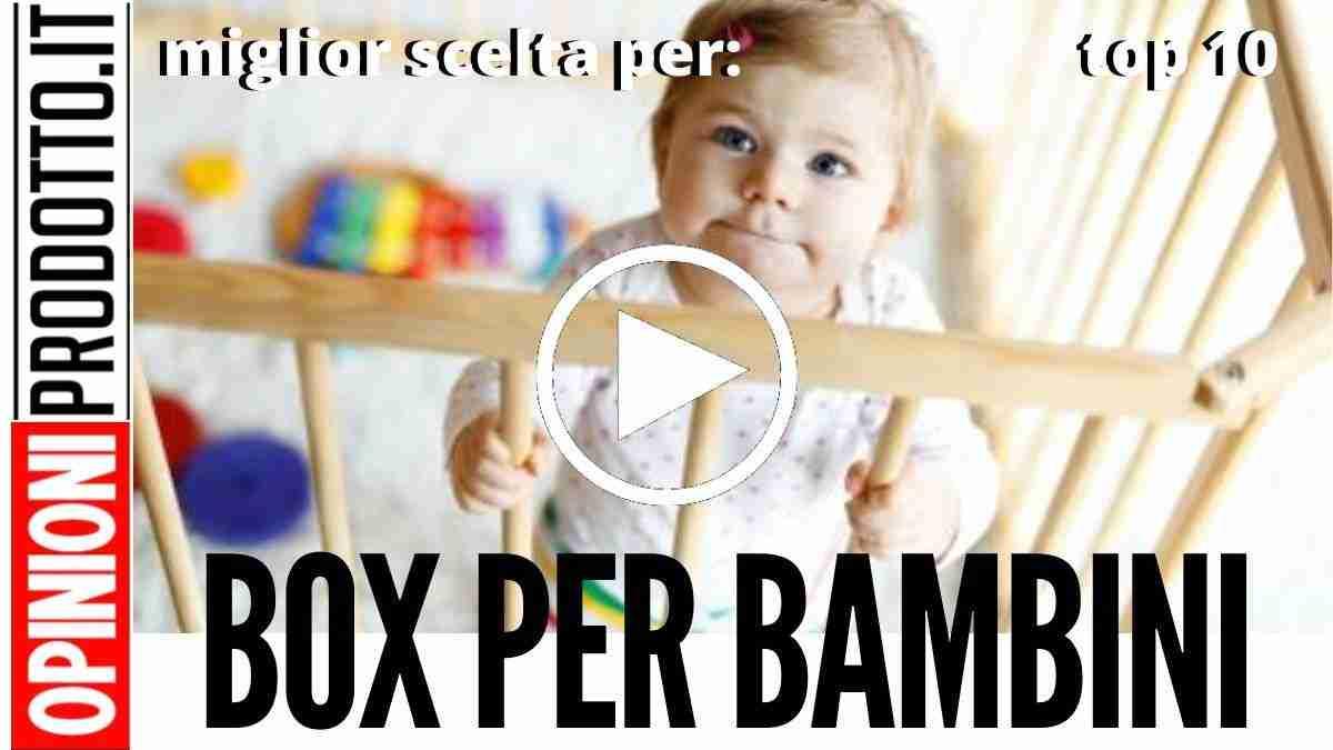 Miglior Box per Bambini: recensioni e guida acquisto