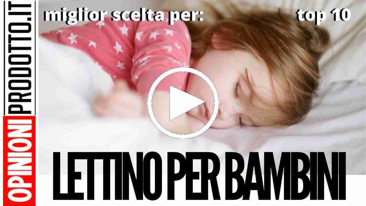 Miglior Lettino per Bambini: dalla culla al lettino il passo è breve