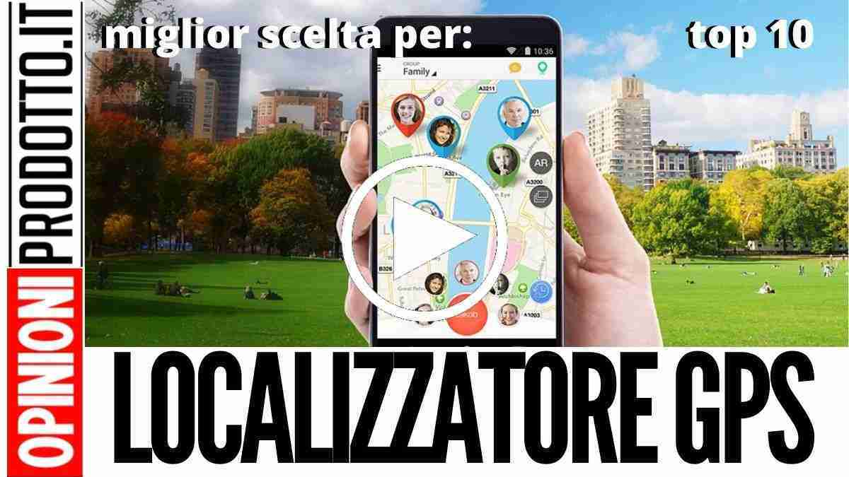 Miglior Localizzatore Gps: dispositivi di localizzazione per persone