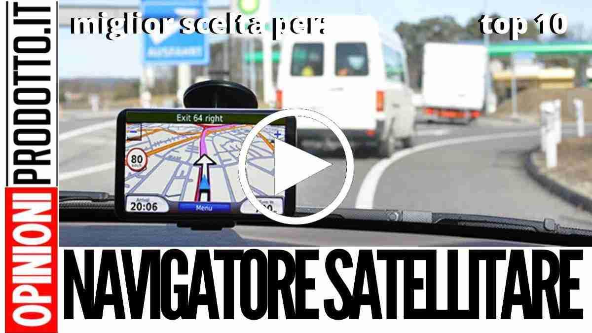 Miglior Navigatore Satellitare: quale Navigatore Satellitare è il migliore per te