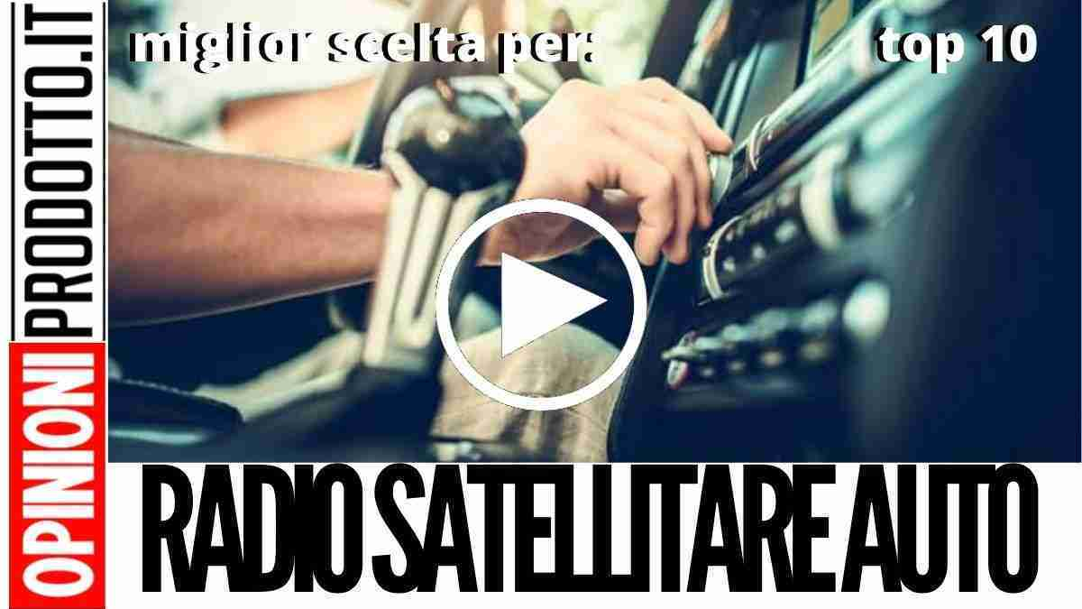 Miglior Radio Satellitare per Auto: qualità digitale senza compromessi