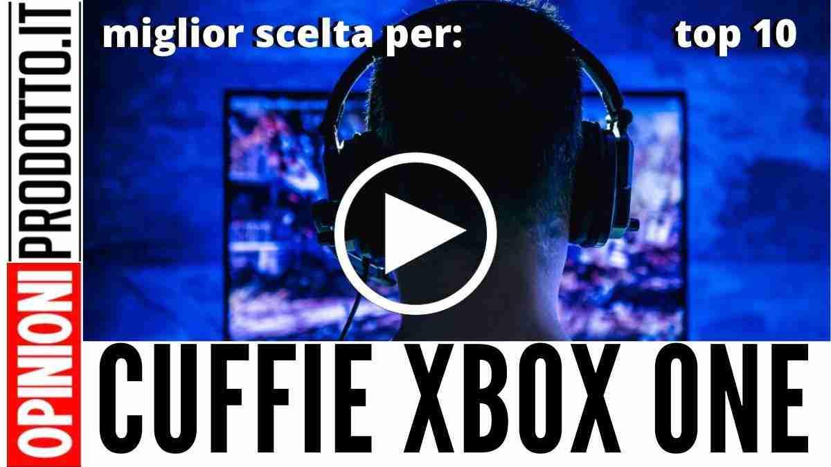 Migliori Cuffie per Xbox One: economiche o top qui trovi le migliori
