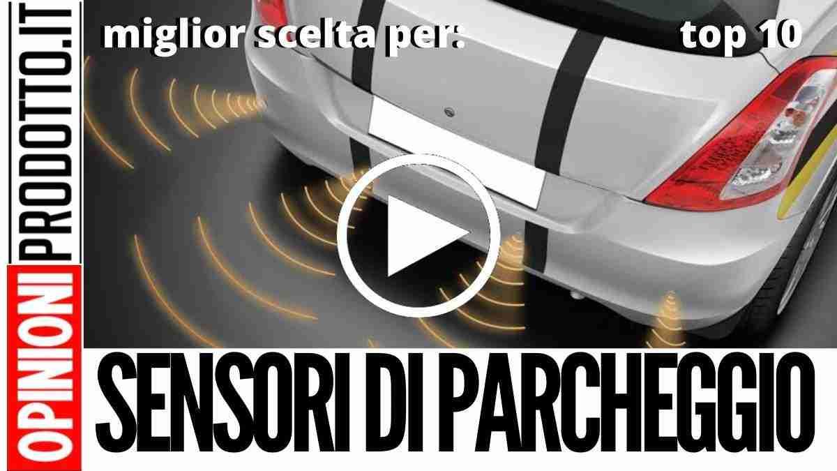 Migliori Sensori di Parcheggio: recensione e guida acquisti