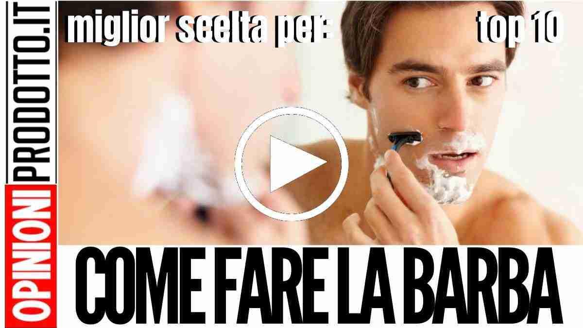 Come fare la Barba perfetta nella maniera corretta
