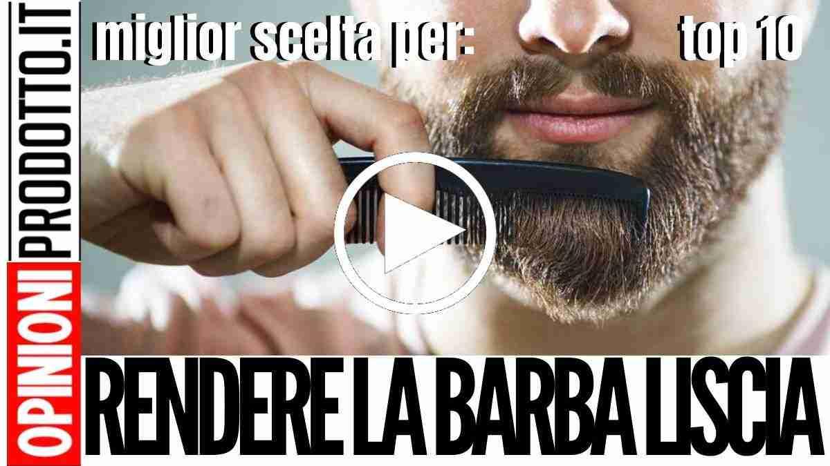 Come rendere Liscia la Barba: semplici ed efficaci consigli