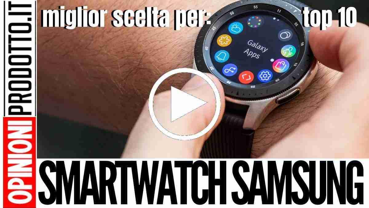 Migliore Smartwatch Samsung