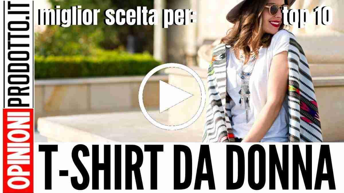 Migliori T-shirt da Donna: top 10 con vestibilità perfetta