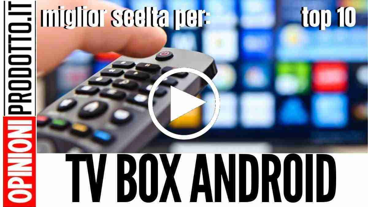 Migliori TV Box Android: recensioni e guida acquisto