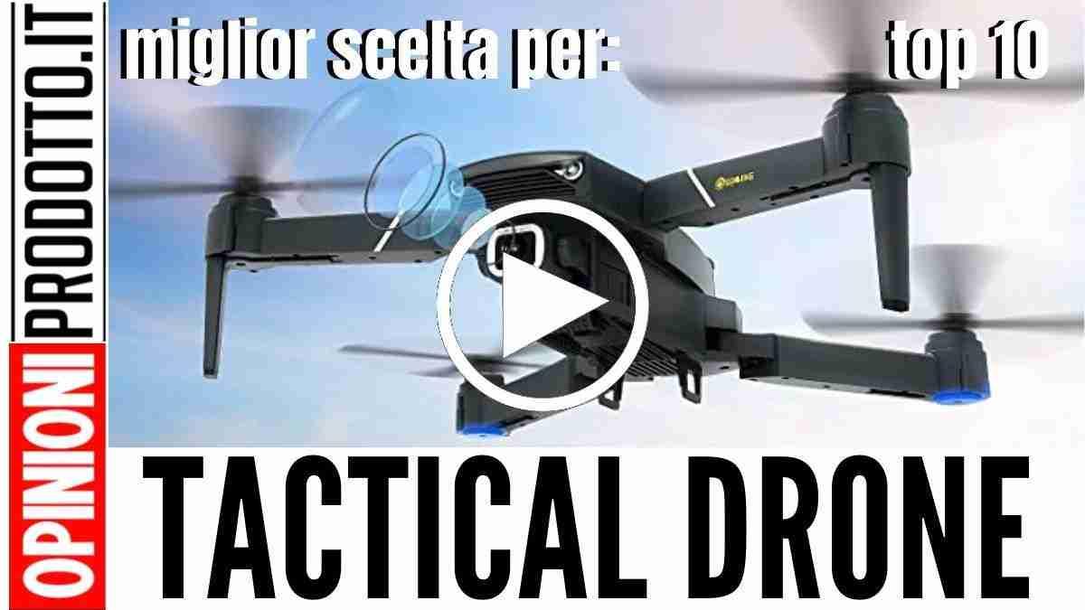 Tactical Drone questi i top 10 migliori per recensioni e prezzi
