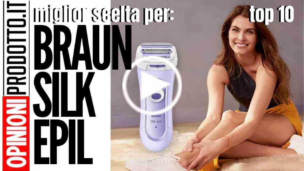 Braun Silk Epil miglior epilatore - recensioni e guida acquisto