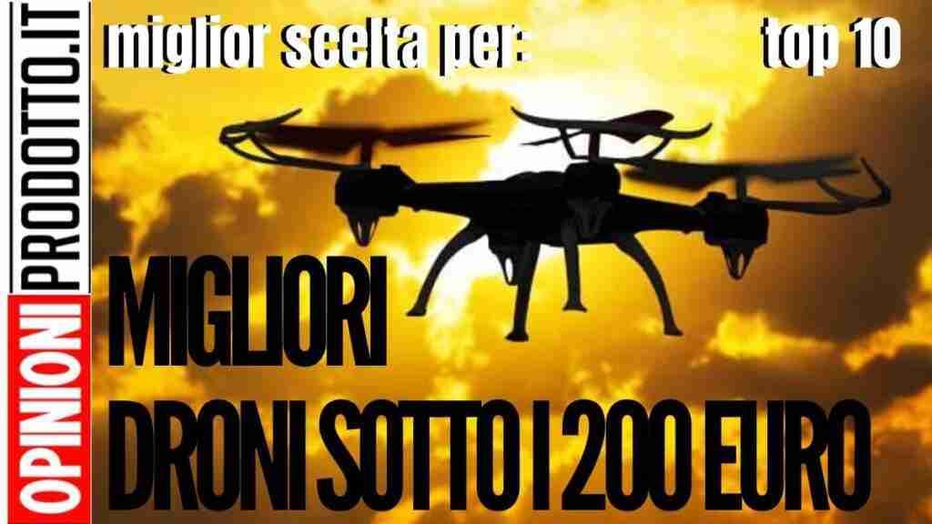 I Migliori Droni sotto i 200 euro - guida Acquisto e Recensioni