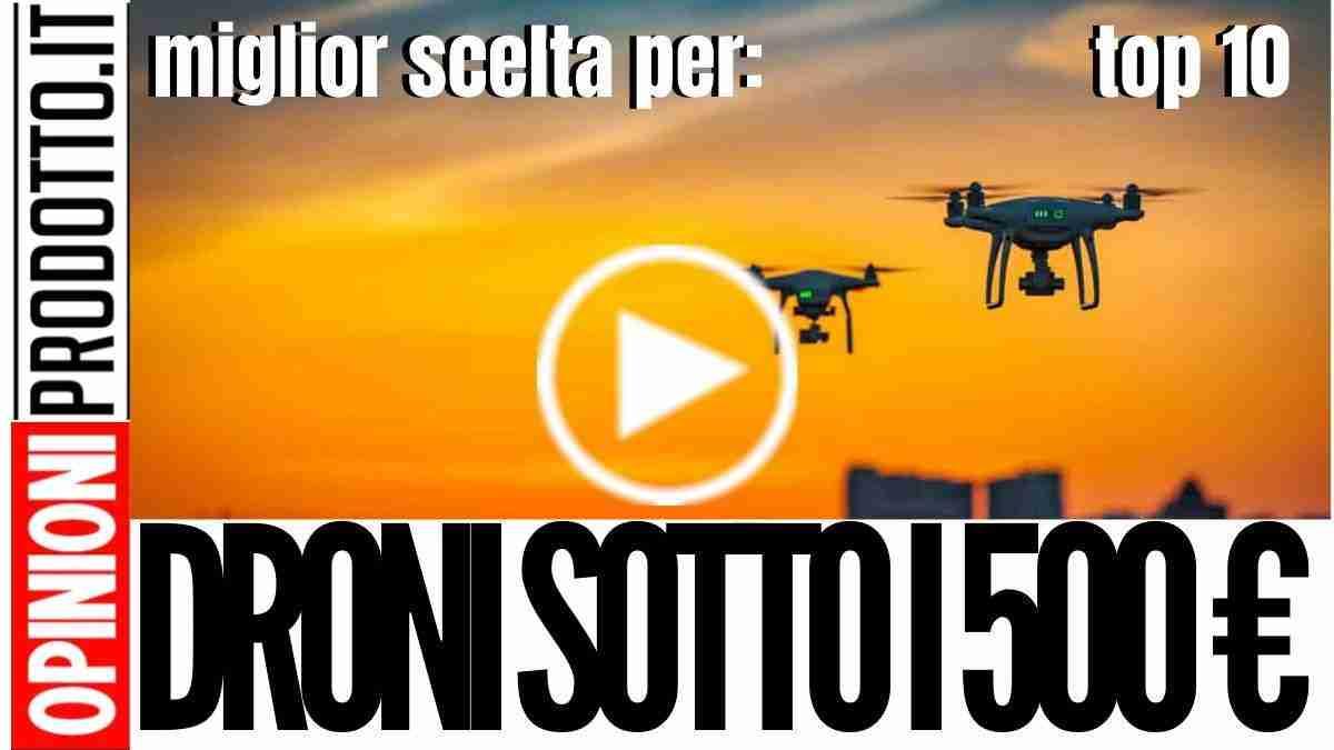 I Migliori Droni sotto i 500 euro di quest'anno