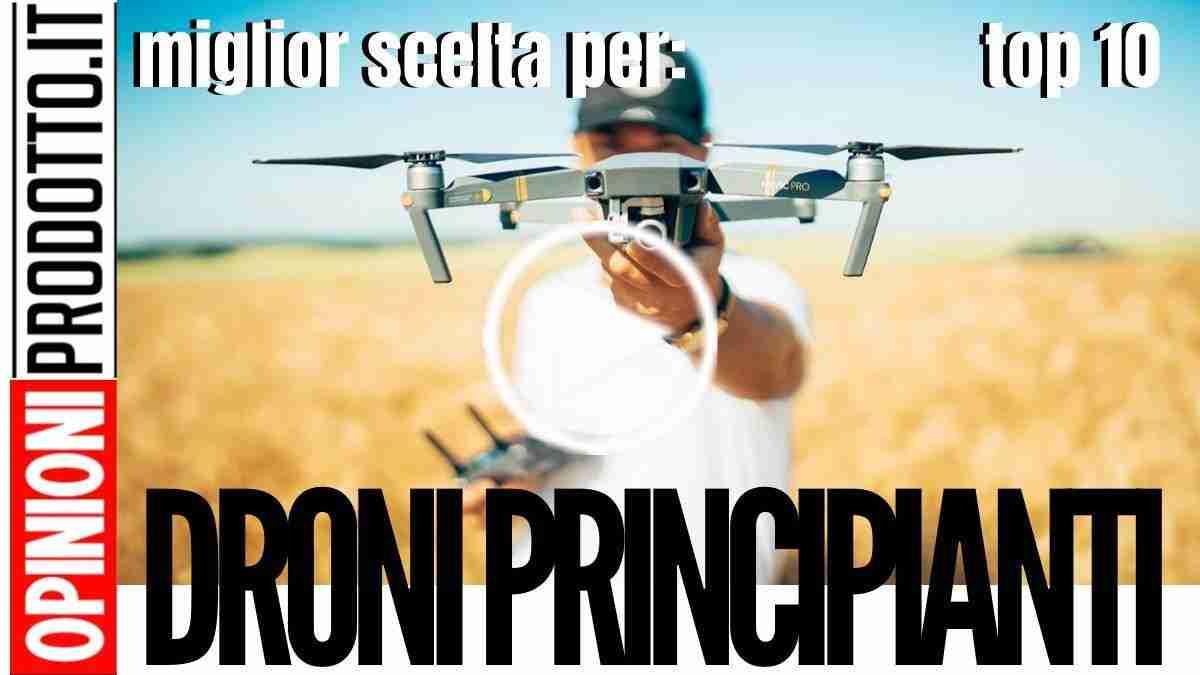 Migliori Droni per Principianti - Impara a Volare con questi Modelli Entry Level