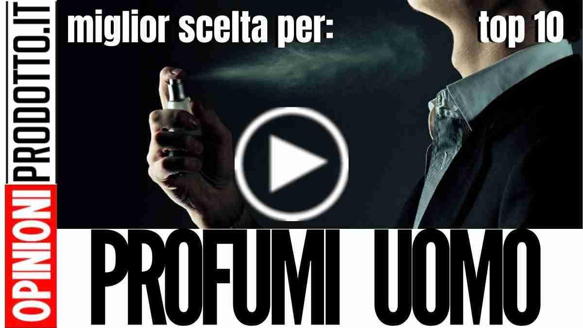 Migliori Profumi Uomo - Le migliori fragranze e colonie maschili